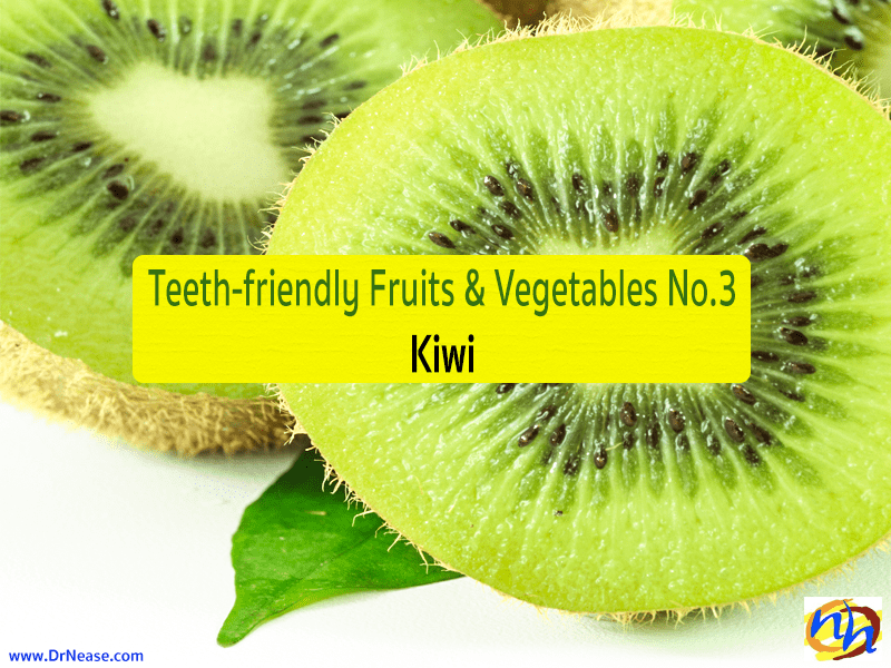 Teeth-friendly Fruits & Vegetables No. 3: Kiwi