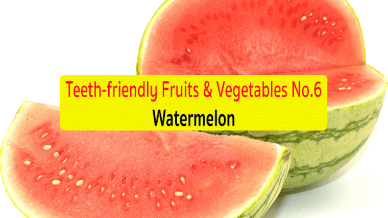 Teeth-Friendly Fruits & Vegetables No. 6: Watermelon